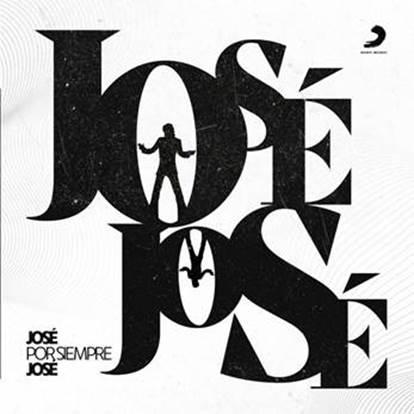"""""""JOSÉ POR SIEMPRE JOSÉ"""" UNA REFRESCANTE Y CÁLIDA FORMA DE DISFRUTAR DE LA ETERNA OBRA DE JOSÉ JOSÉ"""