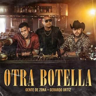 """Gente de Zona estrenan su sencillo y video musical  """"Otra botella""""  junto a Gerardo Ortiz"""