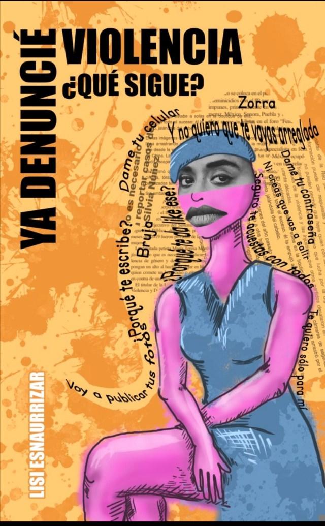 """Lisi Esnaurrízar presenta su libro """"Ya denuncié; ¿qué sigue?"""""""