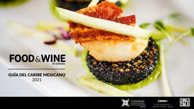 GUÍA FOOD & WINE DEL CARIBE MEXICANO 2021