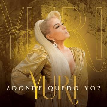 ¿Dónde quedo yo?, el nuevo sencillo de Yuri @sonymusicmexico