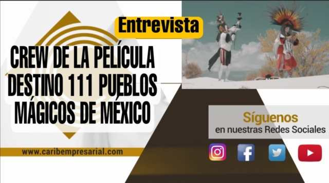 """Entrevista al Crew de la cinta """"Destino 111: Pueblos mágicos de México""""."""