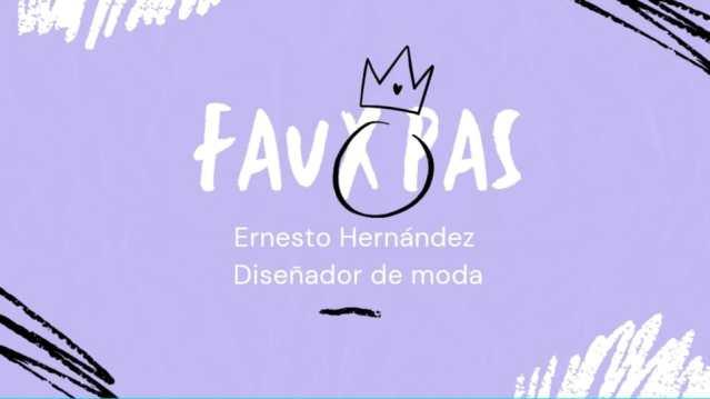 """""""Faux Pas"""" (paso en falso) la video-columna del experto diseñador mexicano Ernesto Hernández @ehernandezmoda"""