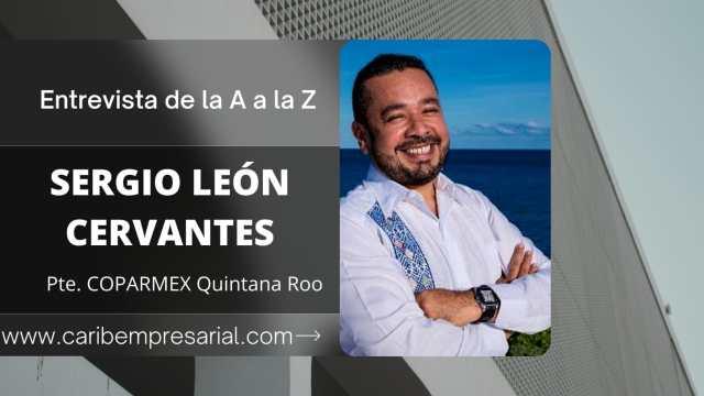 """Sergio León Cervantes, Pte de COPARMEX Quintana Roo en entrevista """"De la A a la Z"""""""