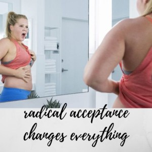 radical-acceptance-changes-everything