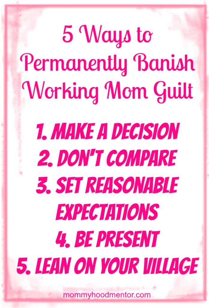 banish working mom guilt