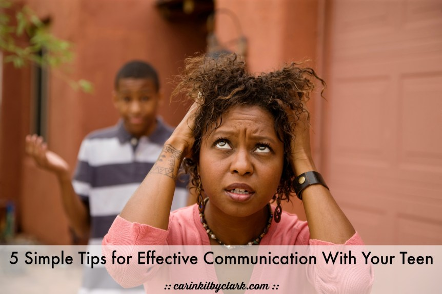 5 Simple Tips for Effective Communication With Your Teen