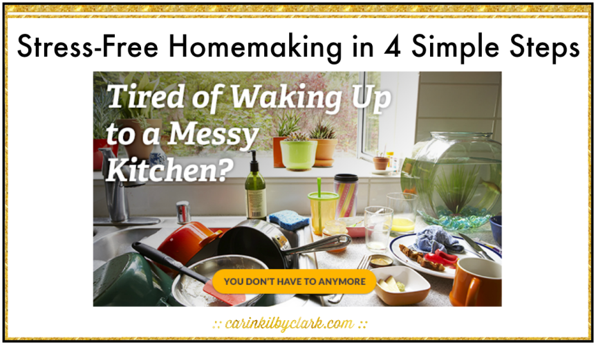 Stress-Free Homemaking in 4 Simple Steps