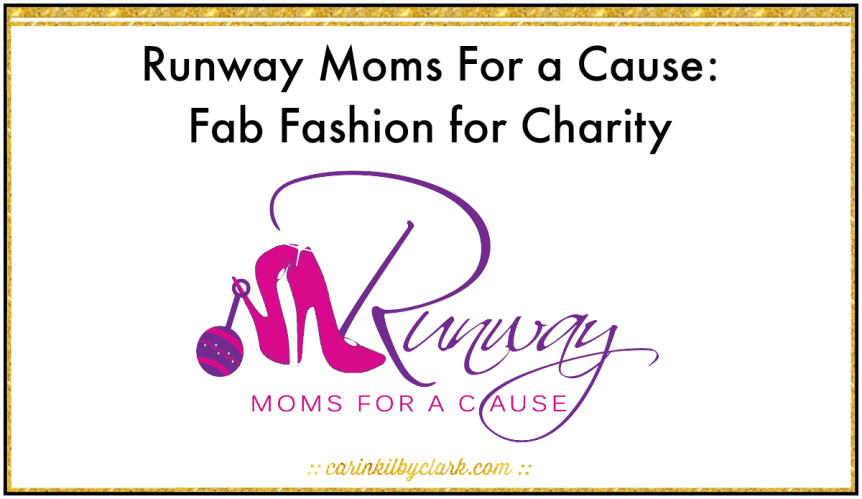Runway Moms For a Cause Benefitiing the Tigerlily Foundation