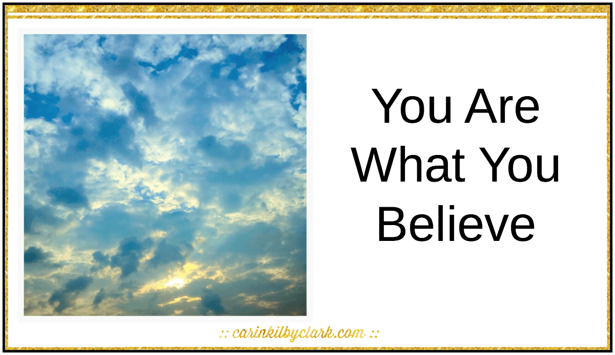 You Are What You Believe