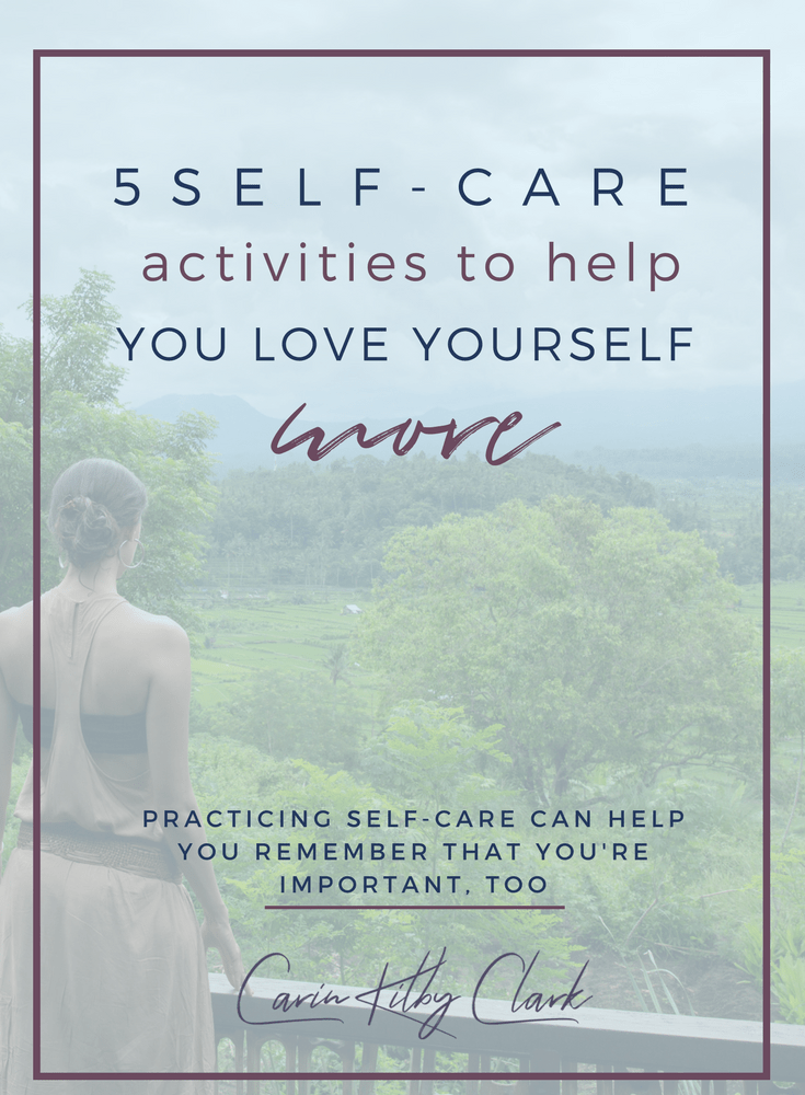 5 Self-Care Activities to Help You Love Yourself More