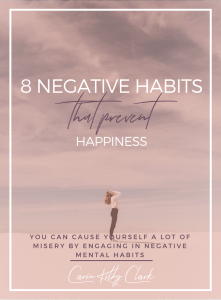 8 Negative Habits That Prevent Happiness