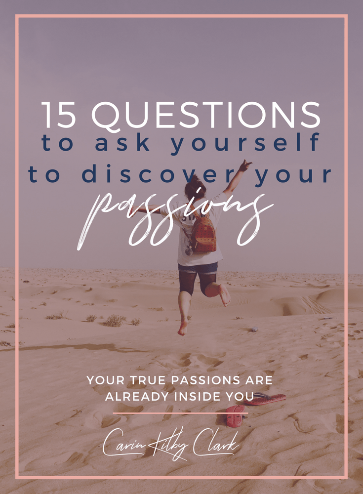 15 Questions to Ask Yourself to Discover Your True Passions
