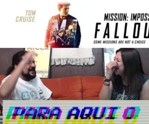 Para Aqui o Para Llevar 18 – Misión Imposible: Repercusión (Mission Imposible: Fallout)