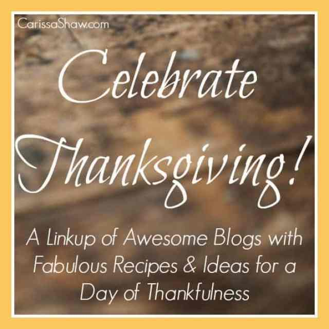Celebrate Thanksgiving | Wonderful recipes and ideas for a day of thankfulness