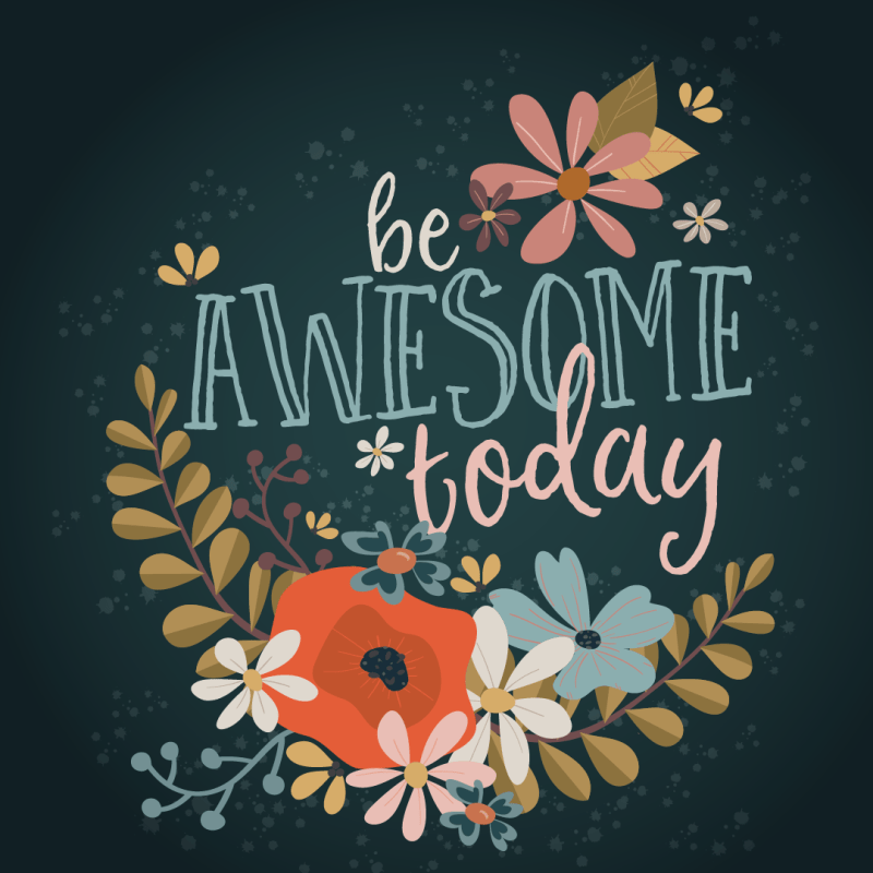 Every day is a new day, right? Well, choose to be awesome today! This colorful, inspirational print will encourage even the saddest sacks to put on a smile.