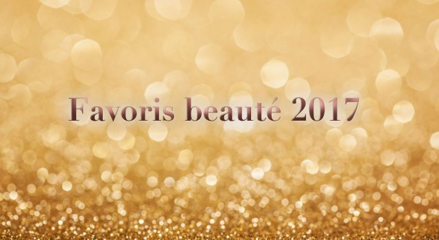 favoris beauté 2017 Beauty awards