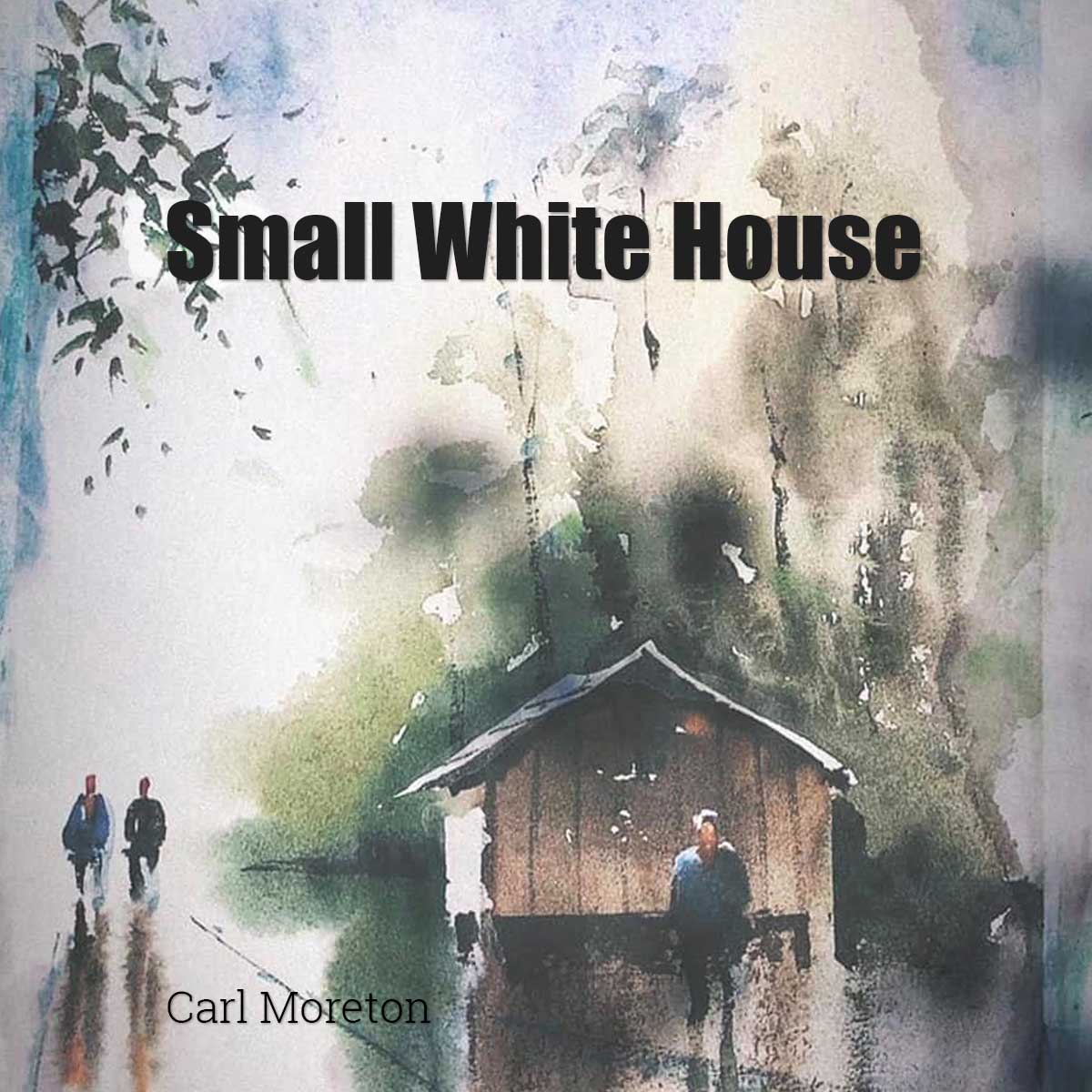 Carl Moreton Small White House Album Cover