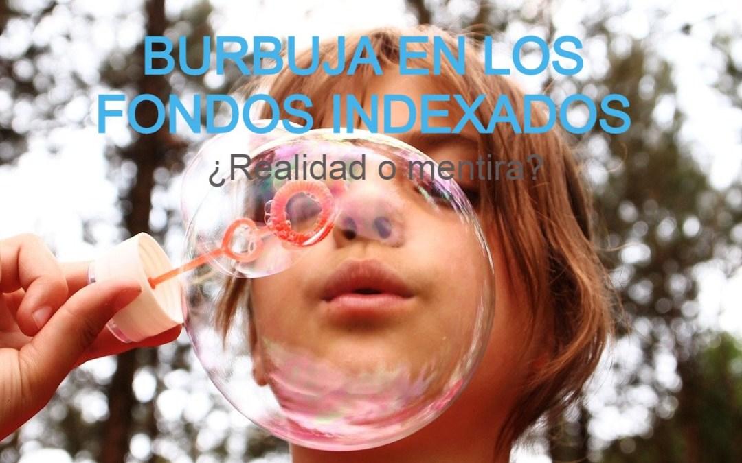 ¿Existe una burbuja en los fondos indexados?