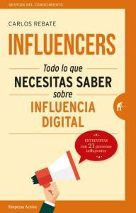 Influencers. Todo lo que necesitas saber sobre influencia digital