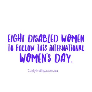 """Meme that reads 'eight disabled women you need to follow this international women's day"""""""