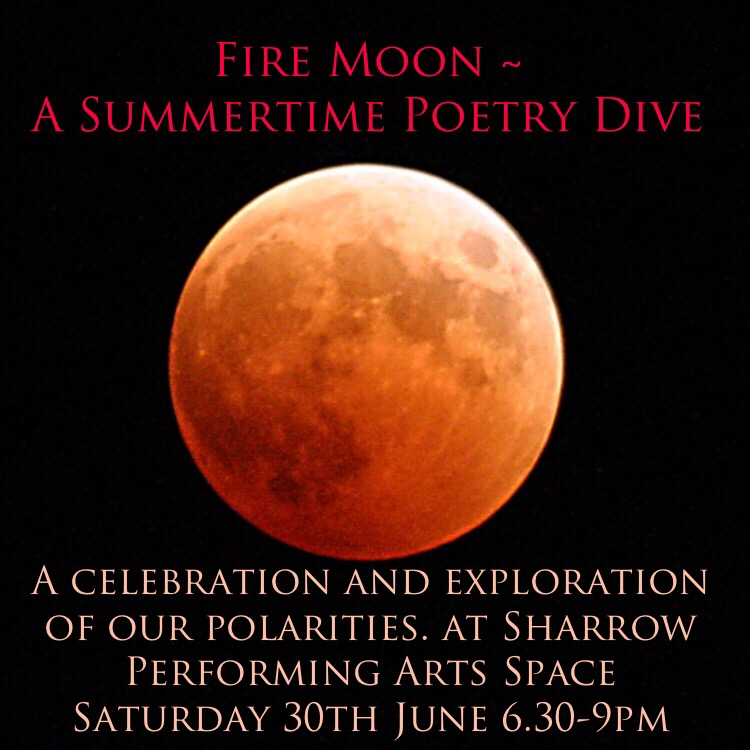 Fire Moon – A Summer Poetry Dive 30th June 6.30-9pm
