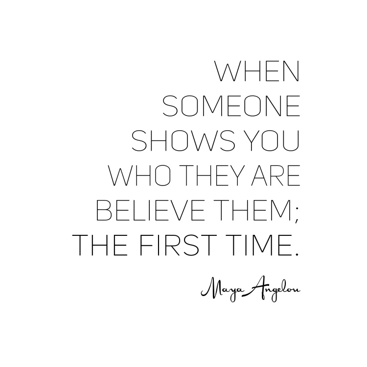 Let people show you who they are