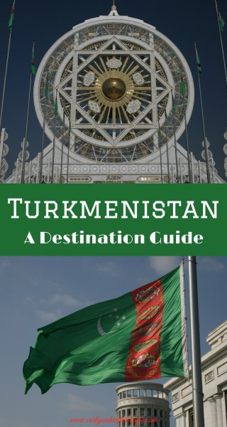 Turkmenistan Destination Guide