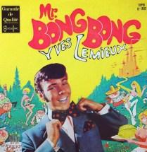 La pochette du disque Mr. Bong Bong (Yves Lemieux)