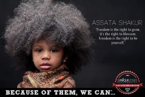 "Assata Shakur ""Freedom in the right to grow, it's the right to blossom, Freedom is the right to be yourself."""