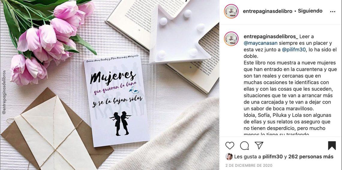 Imagen de @entrepaginasdelibros_ en Instagram sobre reseña Mujeres que quieren la luna y se la bajan solas