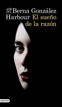 El sueño de la razón de Berna González Harbour