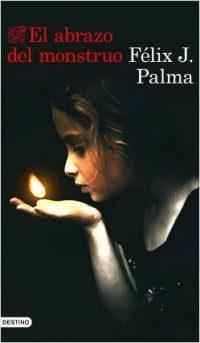 Lecturas primer semestre El abrazo del monstruo de Felix J Palma