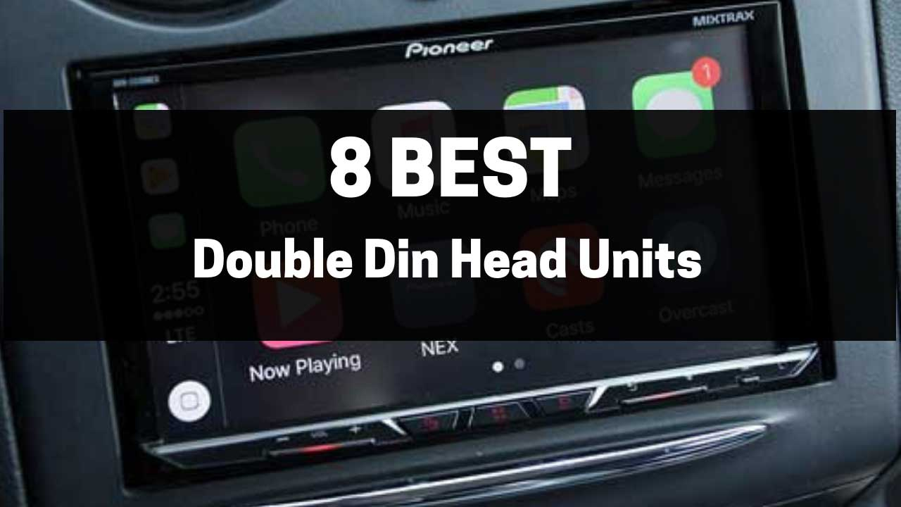 8 Best Double Din Head Units Aug 2019 Best Head Units Buying Guide