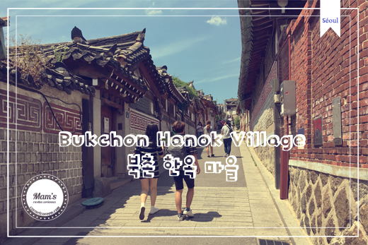Bukchon – Village de Hanok à Séoul