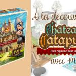 Châteaux et Catapultes – L'Avis de Max – Lucky Duck Games