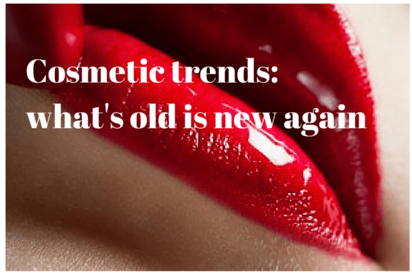 Cosmetic trends-what's old is new again (1)