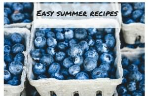 Easy summer recipes