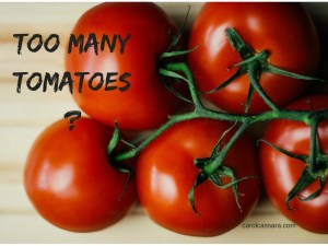 Too many tomatoes?