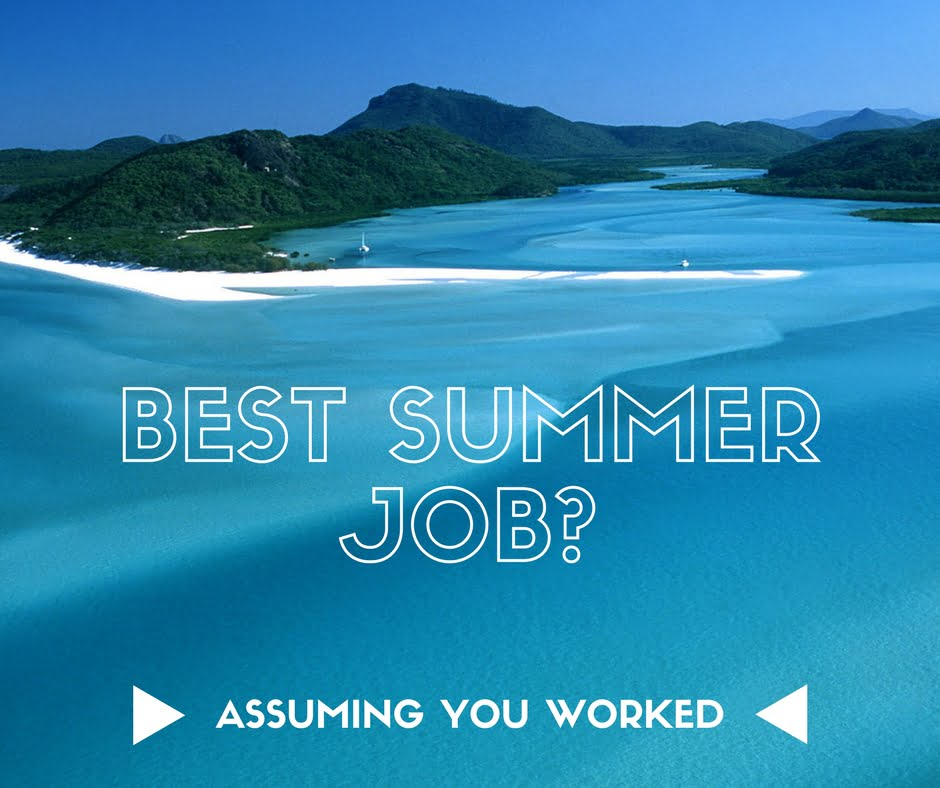 What's the best summer job you had