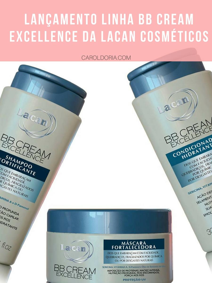 Lançamento Linha BB Cream Excellence da Lacan Cosméticos - Carol Doria
