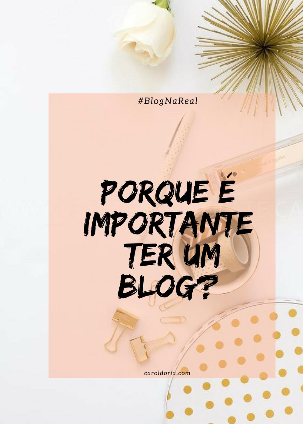 porque é importante ter blog - Carol Doria
