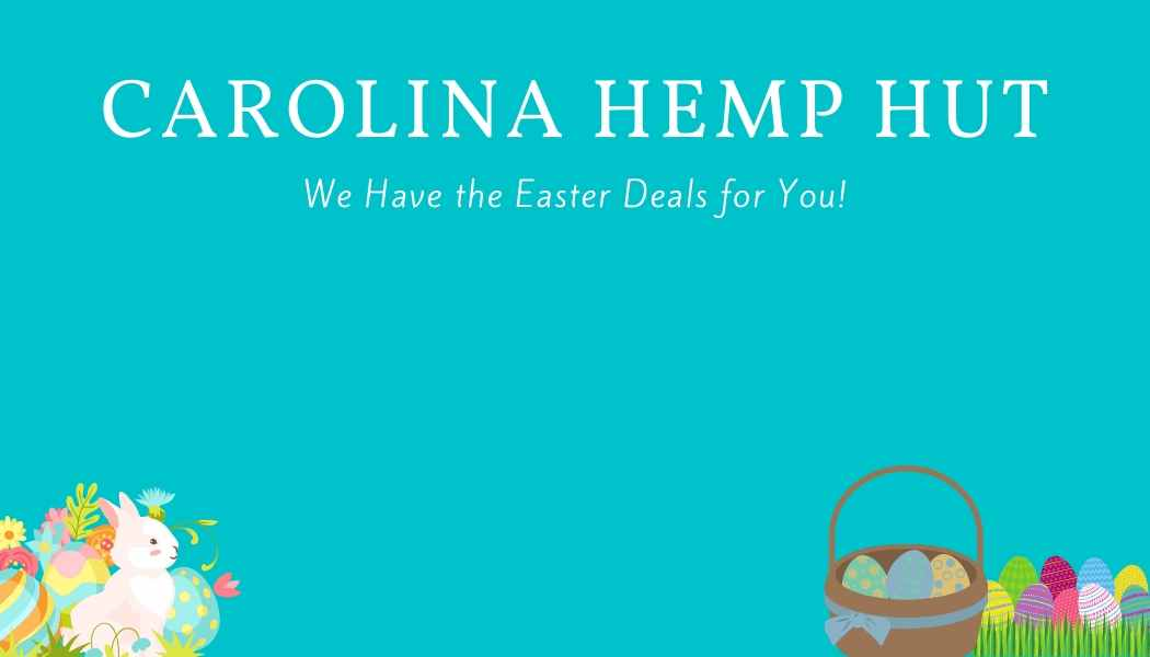 Carolina Hemp Hut Easter Deals
