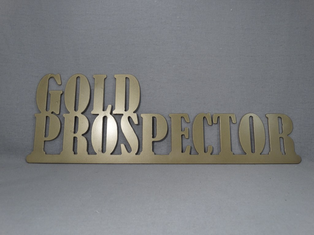 """Steel """"Gold Prospector"""" Gold Colored Sign"""