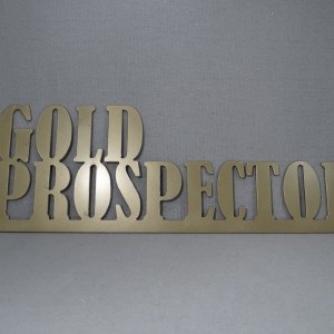 "Steel ""Gold Prospector"" Gold Colored Sign"