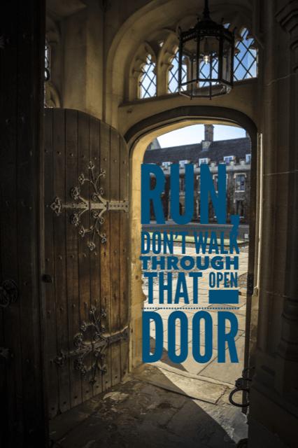 Run, Don't Walk Through That Open Door!