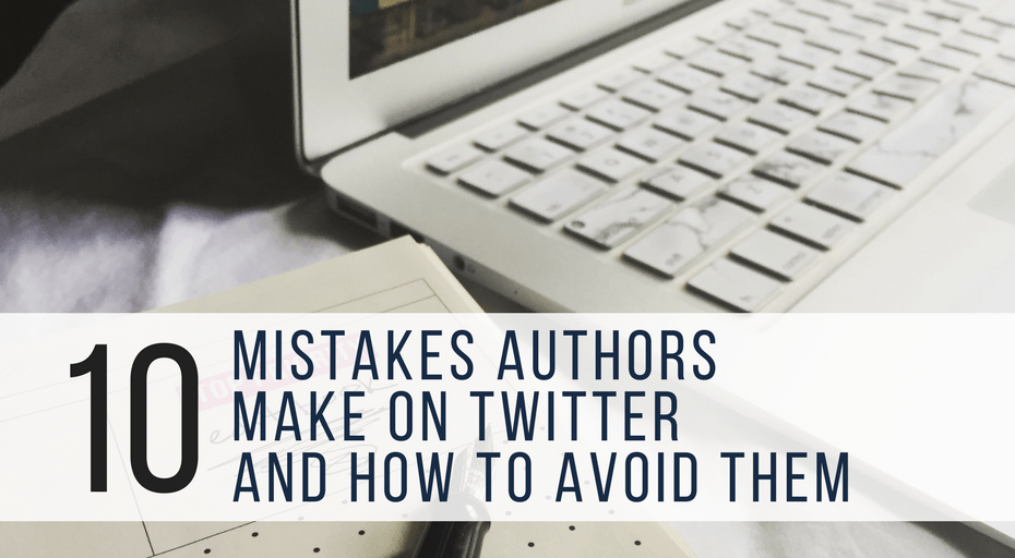 mistakes authors make on twitter