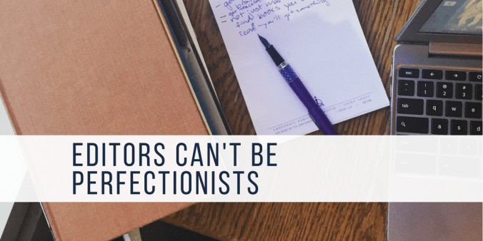 editors can't be perfectionists