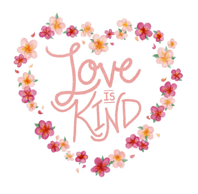 Love is kind lettered in a heart shaped flower wreath