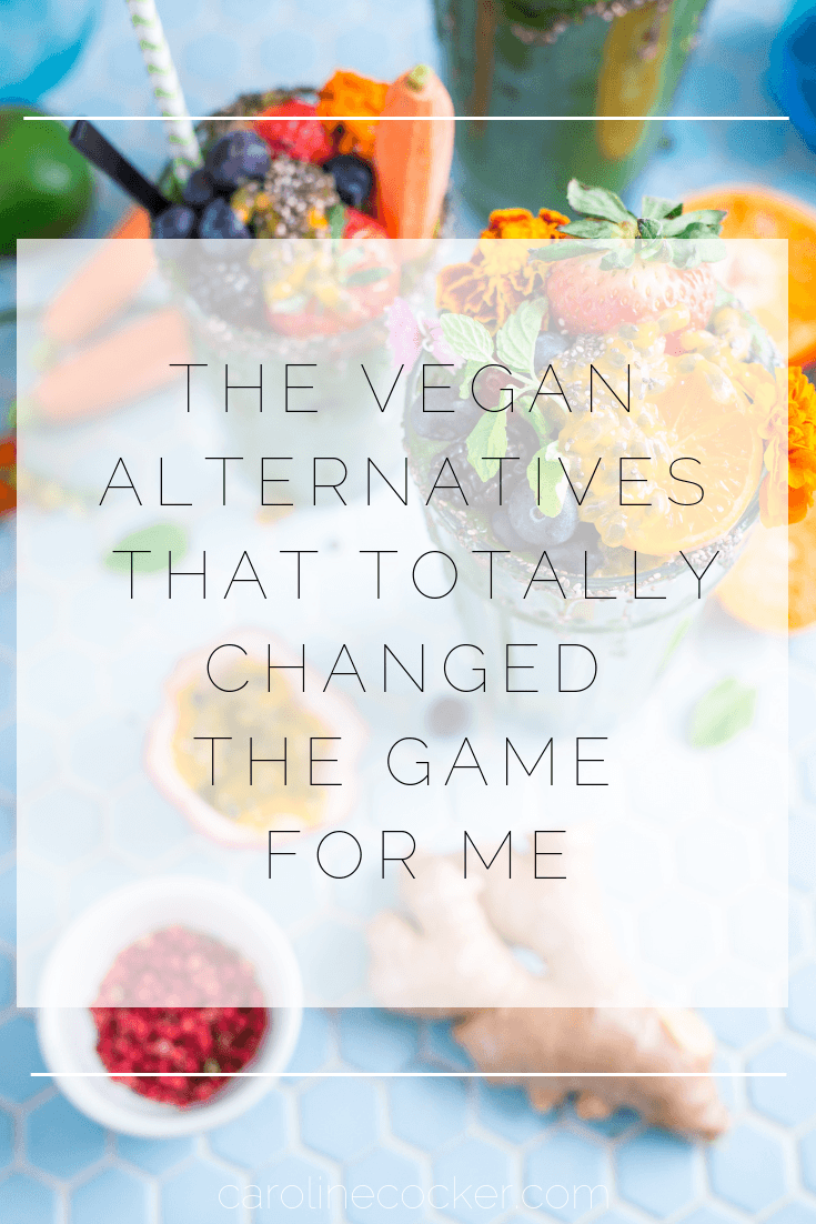 the vegan alternatives that changed my life